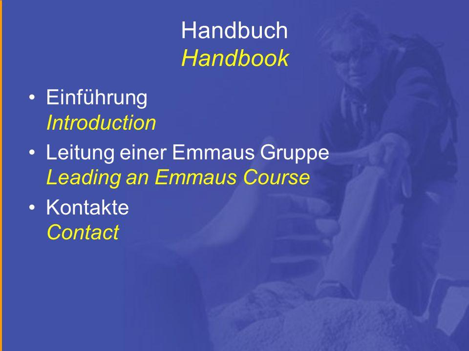 Handbuch Handbook Einführung Introduction Leitung einer Emmaus Gruppe Leading an Emmaus Course Kontakte Contact