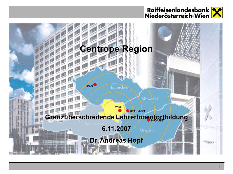1 Centrope Region Grenzüberschreitende LehrerInnenfortbildung 6.11.2007 Dr. Andreas Hopf