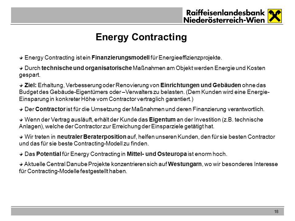 18 Energy Contracting Energy Contracting ist ein Finanzierungsmodell für Energieeffizienzprojekte.
