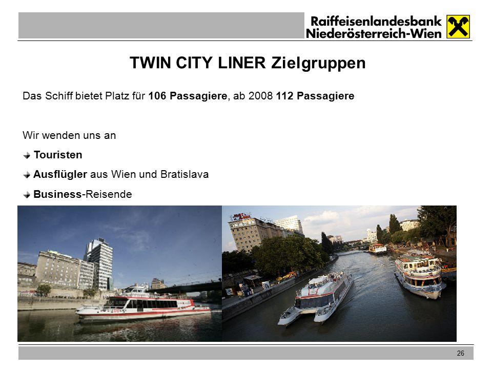 26 TWIN CITY LINER Zielgruppen Das Schiff bietet Platz für 106 Passagiere, ab 2008 112 Passagiere Wir wenden uns an Touristen Ausflügler aus Wien und Bratislava Business-Reisende