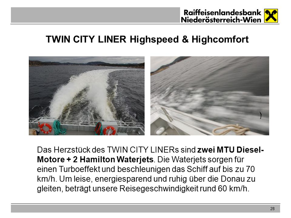 28 TWIN CITY LINER Highspeed & Highcomfort Das Herzstück des TWIN CITY LINERs sind zwei MTU Diesel- Motore + 2 Hamilton Waterjets.