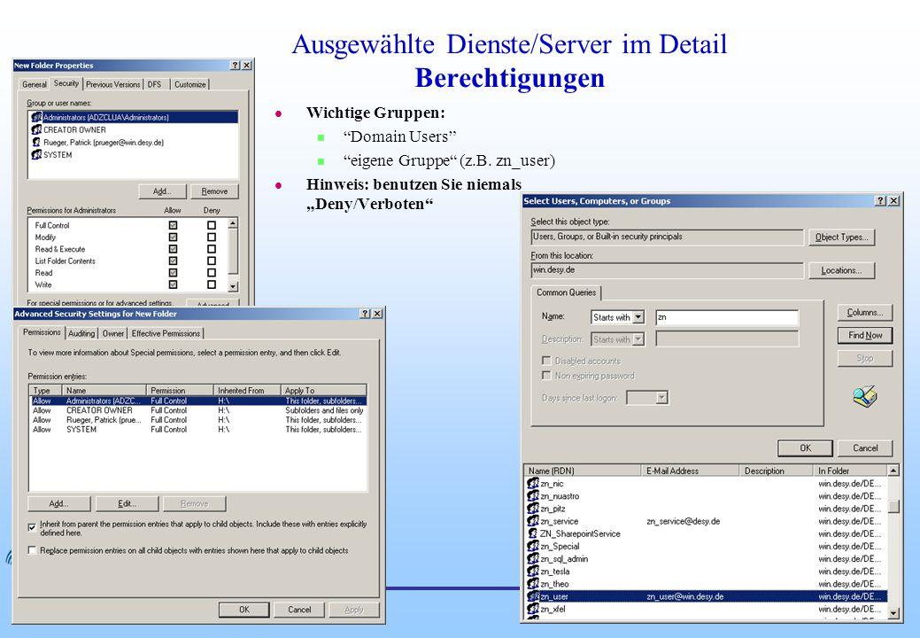 DESY Ausgewählte Dienste/Server im Detail Berechtigungen l Wichtige Gruppen: n Domain Users n eigene Gruppe (z.B.