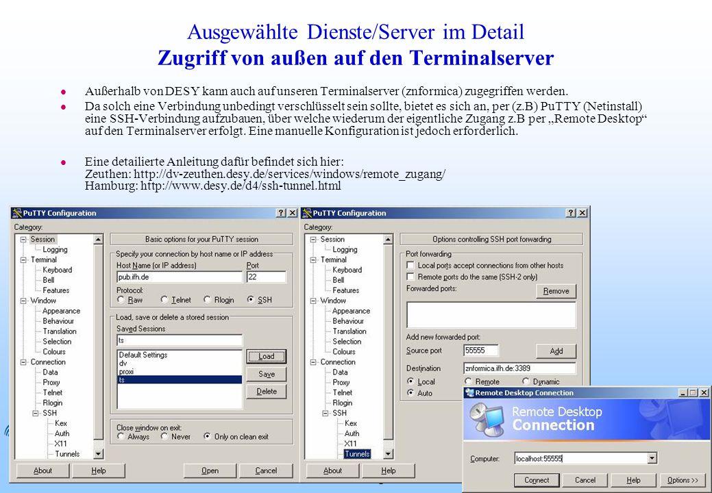 DESY 01.06.2015Patrick Rüger20 Ausgewählte Dienste/Server im Detail Zugriff von außen auf den Terminalserver l Außerhalb von DESY kann auch auf unsere