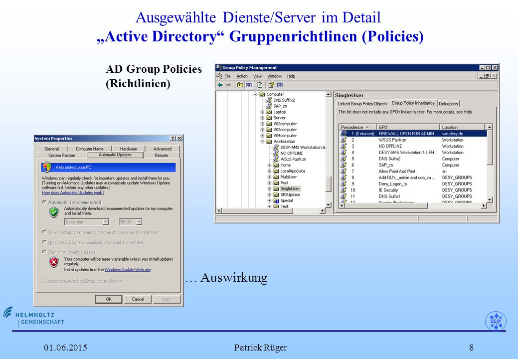 """DESY 01.06.2015Patrick Rüger9 Ausgewählte Dienste/Server im Detail """"Active Directory und das Distributed Filesystem (DFS) … und so wird's gemacht Ermöglicht die Zusammenfassung verteilter Verzeichnisse (auf verschiedenen Servern) unter einem gemeinsamen Verzeichnisbaum (S:) Hier liegt die Basis für die H: N: S: Laufwerke …das verbirgt sich hinter H: N: S: H: entspricht: \\win\home\prueger\\win\home\prueger N: entspricht: \\win\group\zn\\win\group\zn S: entspricht: \\win\all\\win\all"""