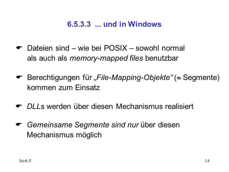 """bs-6.514 6.5.3.3... und in Windows  Dateien sind – wie bei POSIX – sowohl normal als auch als memory-mapped files benutzbar  Berechtigungen für """"Fil"""