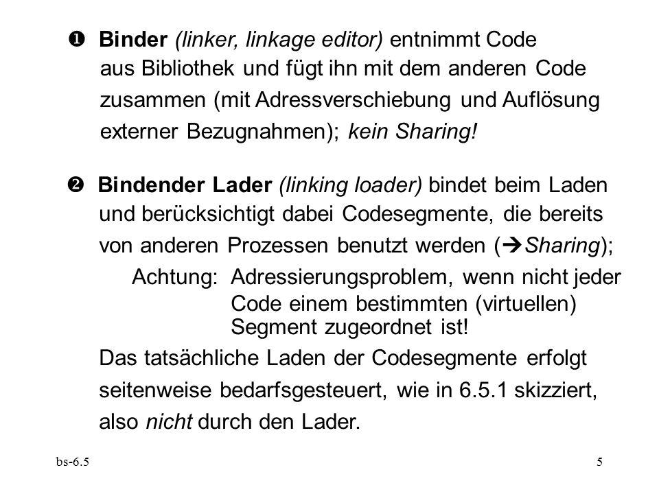 bs-6.55  Binder (linker, linkage editor) entnimmt Code aus Bibliothek und fügt ihn mit dem anderen Code zusammen (mit Adressverschiebung und Auflösun