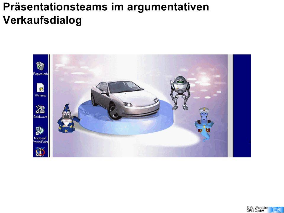 © W. Wahlster DFKI GmbH Präsentationsteams im argumentativen Verkaufsdialog