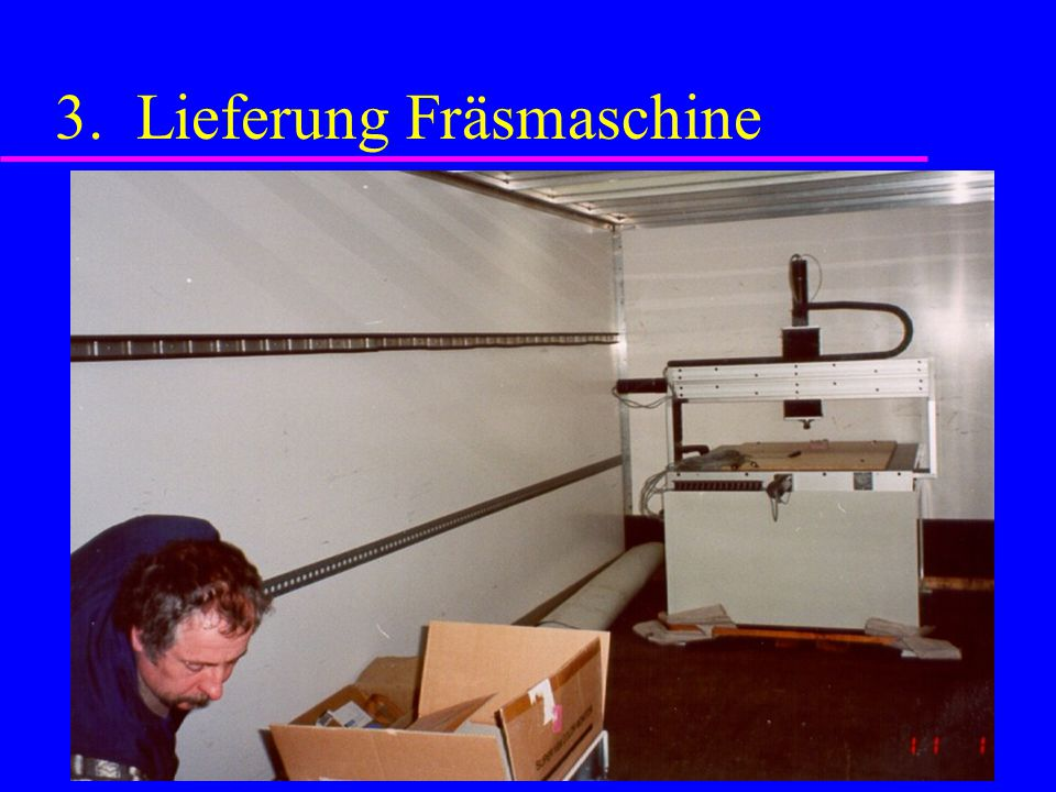 3. Lieferung Fräsmaschine