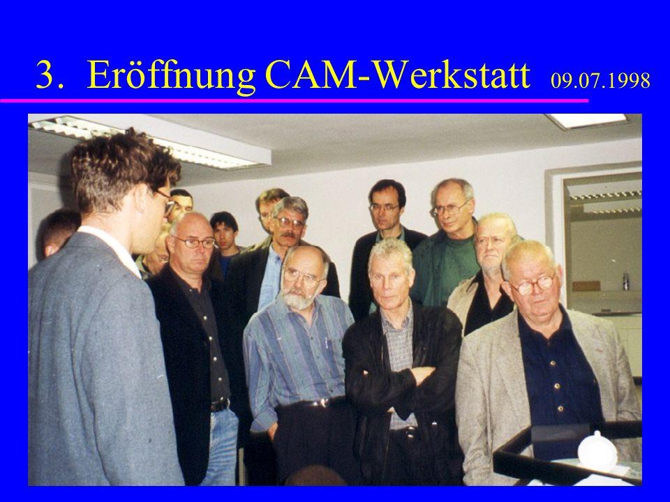 3. Eröffnung CAM-Werkstatt 09.07.1998