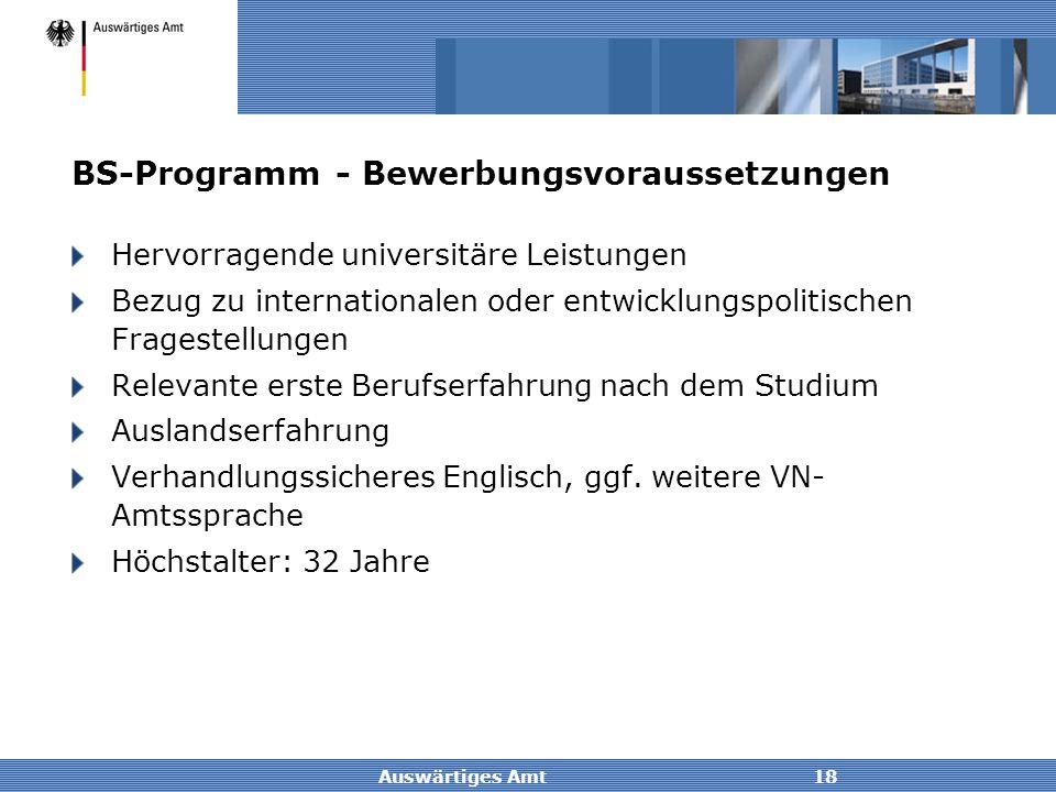 Auswärtiges Amt18 Hervorragende universitäre Leistungen Bezug zu internationalen oder entwicklungspolitischen Fragestellungen Relevante erste Berufser