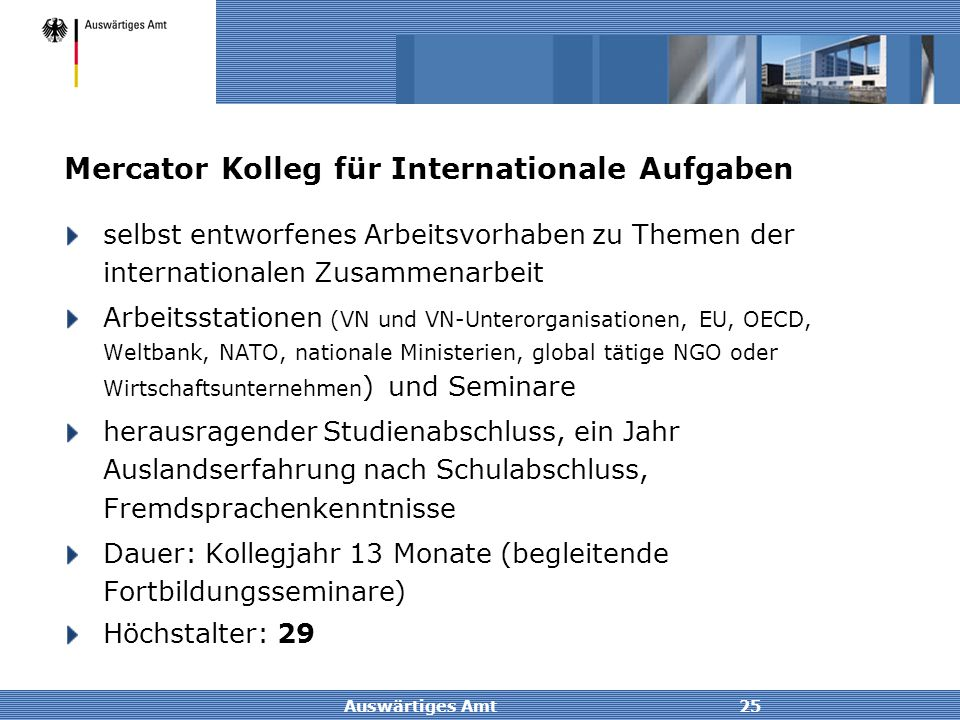 Auswärtiges Amt25 Mercator Kolleg für Internationale Aufgaben selbst entworfenes Arbeitsvorhaben zu Themen der internationalen Zusammenarbeit Arbeitss