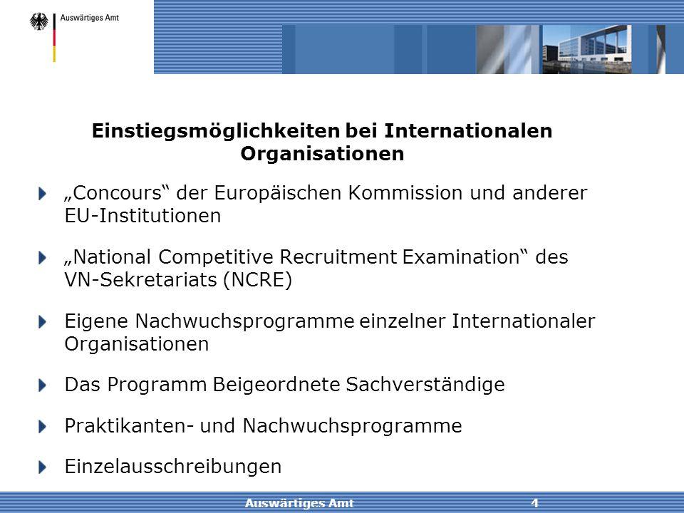 """Auswärtiges Amt4 Einstiegsmöglichkeiten bei Internationalen Organisationen """"Concours"""" der Europäischen Kommission und anderer EU-Institutionen """"Nation"""