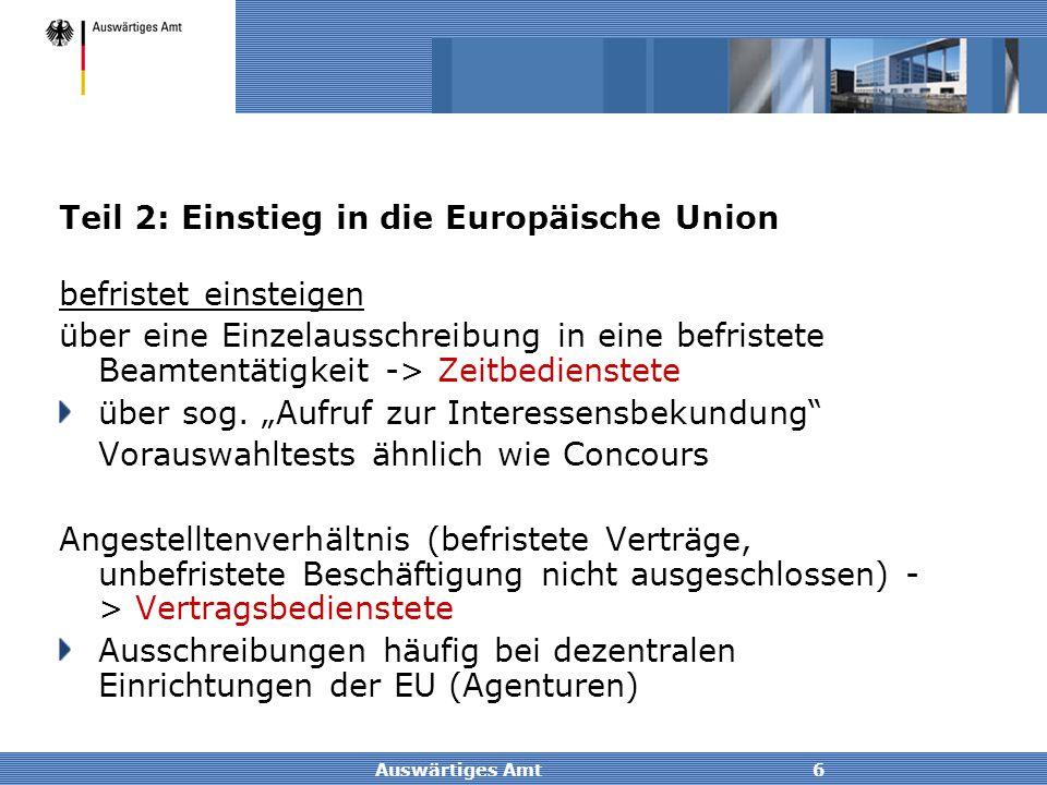 Auswärtiges Amt6 Teil 2: Einstieg in die Europäische Union befristet einsteigen über eine Einzelausschreibung in eine befristete Beamtentätigkeit -> Z