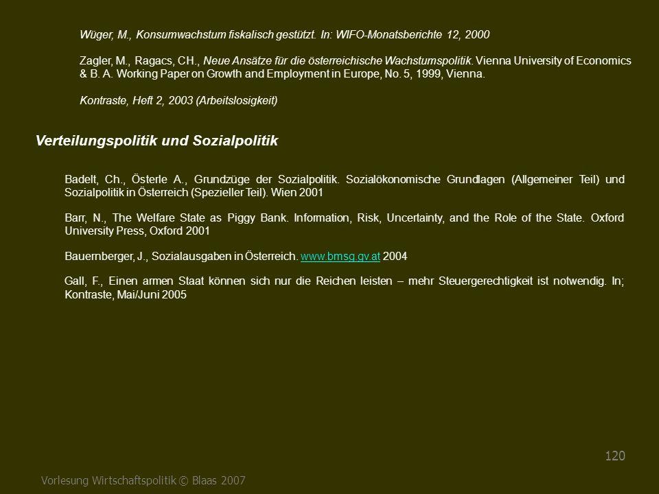 Vorlesung Wirtschaftspolitik © Blaas 2007 120 Badelt, Ch., Österle A., Grundzüge der Sozialpolitik. Sozialökonomische Grundlagen (Allgemeiner Teil) un