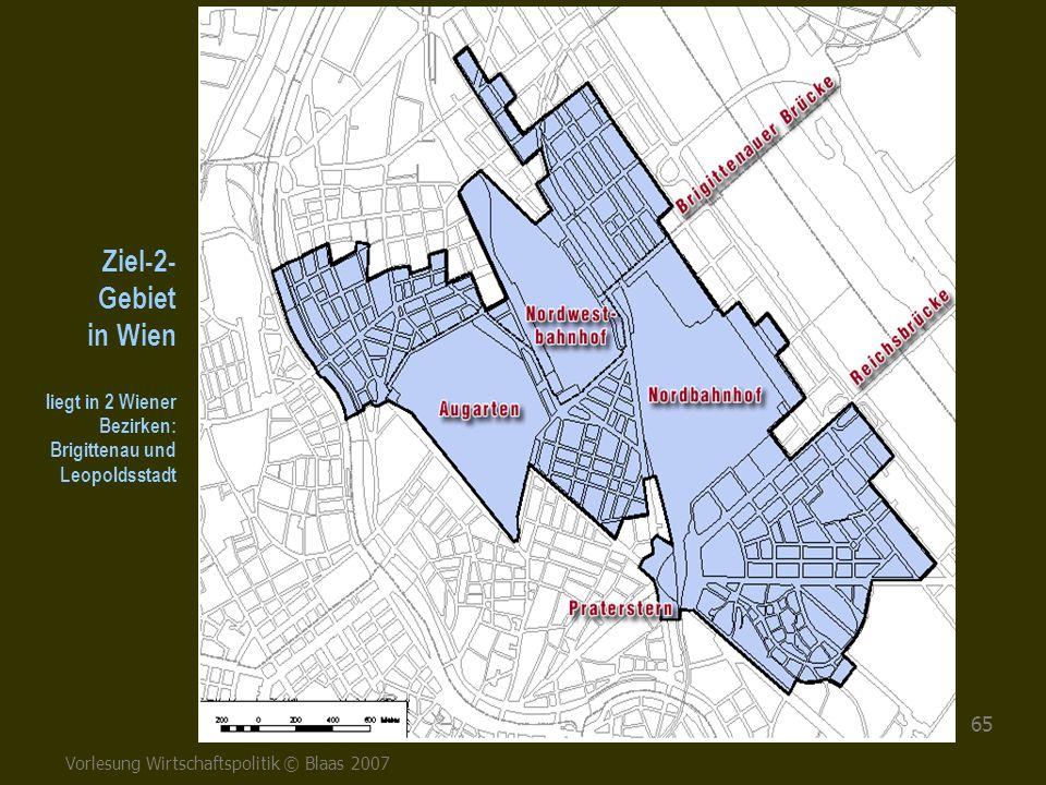 Vorlesung Wirtschaftspolitik © Blaas 2007 65 Ziel-2- Gebiet in Wien liegt in 2 Wiener Bezirken: Brigittenau und Leopoldsstadt