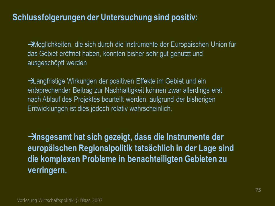 Vorlesung Wirtschaftspolitik © Blaas 2007 75  Möglichkeiten, die sich durch die Instrumente der Europäischen Union für das Gebiet eröffnet haben, kon