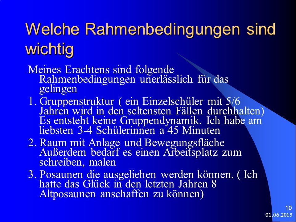 01.06.2015 10 Welche Rahmenbedingungen sind wichtig Meines Erachtens sind folgende Rahmenbedingungen unerlässlich für das gelingen 1.
