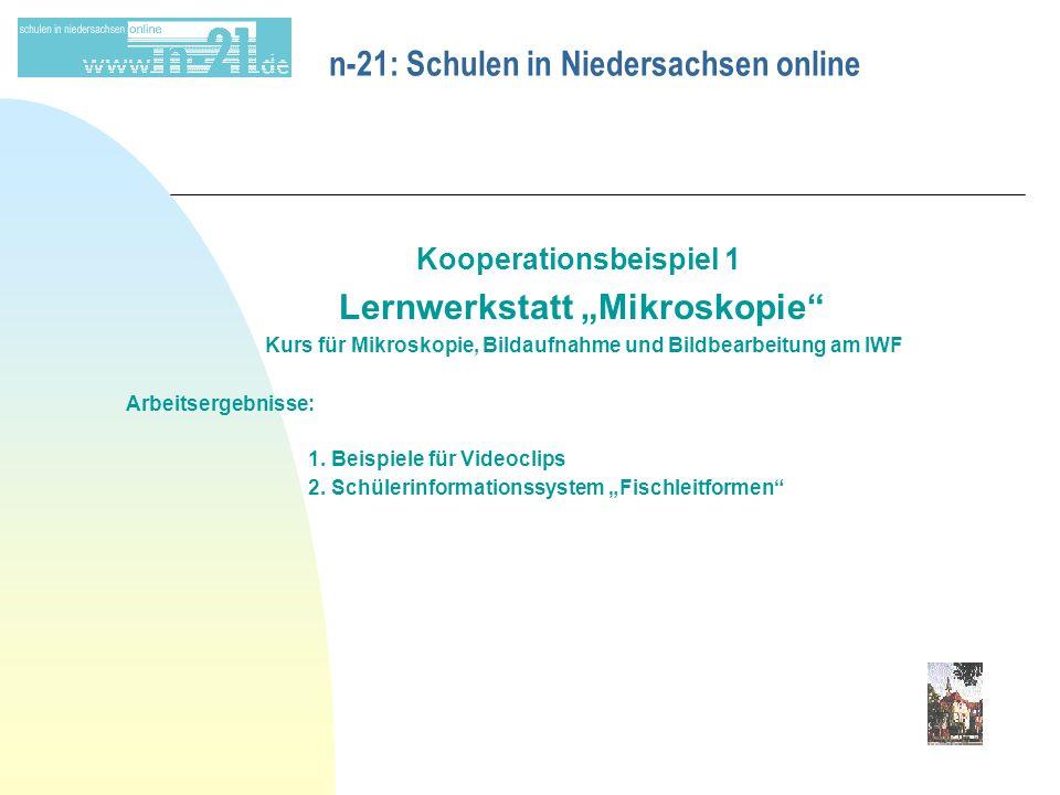 """n-21: Schulen in Niedersachsen online Kooperationsbeispiel 1 Lernwerkstatt """"Mikroskopie Kurs für Mikroskopie, Bildaufnahme und Bildbearbeitung am IWF Arbeitsergebnisse: 1."""