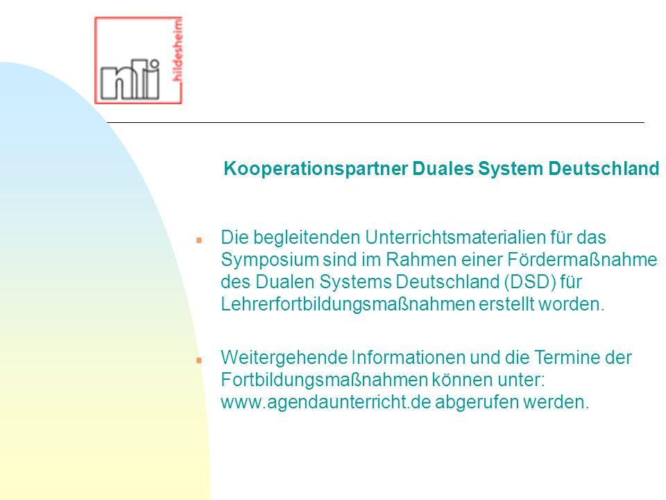n Die begleitenden Unterrichtsmaterialien für das Symposium sind im Rahmen einer Fördermaßnahme des Dualen Systems Deutschland (DSD) für Lehrerfortbildungsmaßnahmen erstellt worden.