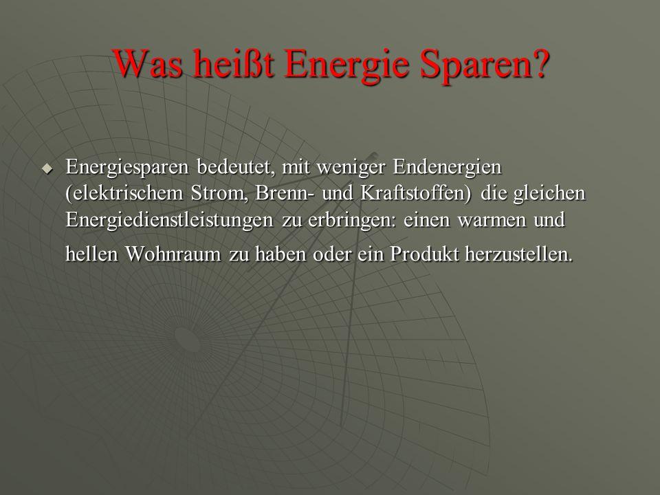 Was heißt Energie Sparen.