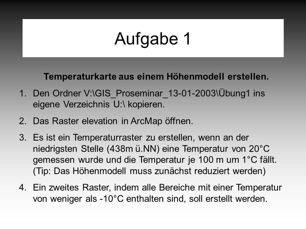 Aufgabe 1 Temperaturkarte aus einem Höhenmodell erstellen.