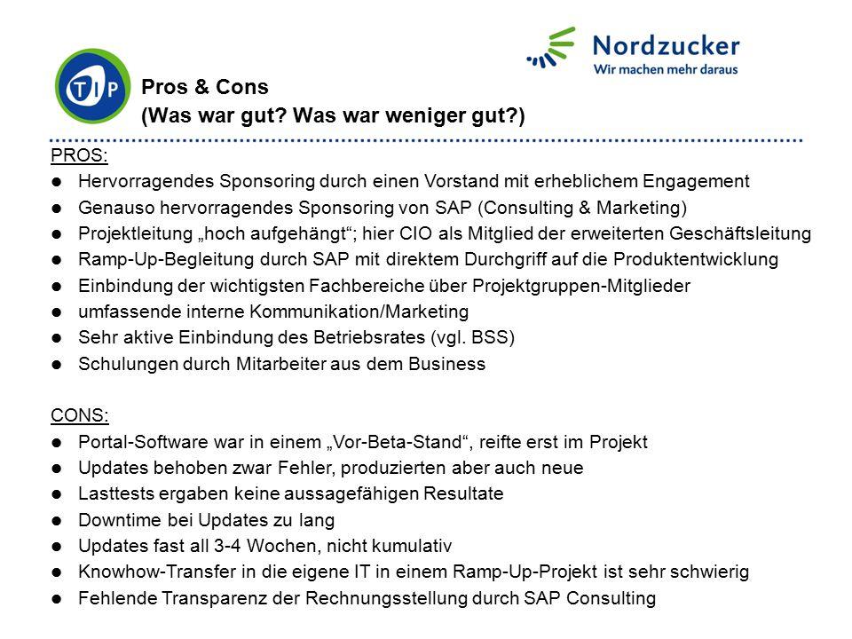 PROS: Hervorragendes Sponsoring durch einen Vorstand mit erheblichem Engagement Genauso hervorragendes Sponsoring von SAP (Consulting & Marketing) Pro