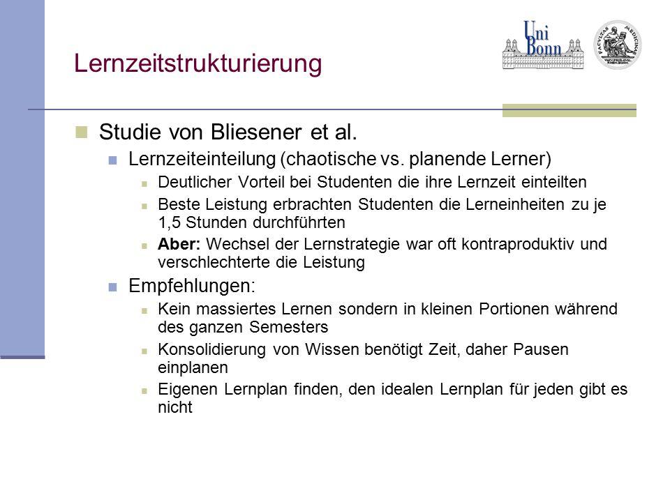 Lernzeitstrukturierung Studie von Bliesener et al. Lernzeiteinteilung (chaotische vs. planende Lerner) Deutlicher Vorteil bei Studenten die ihre Lernz