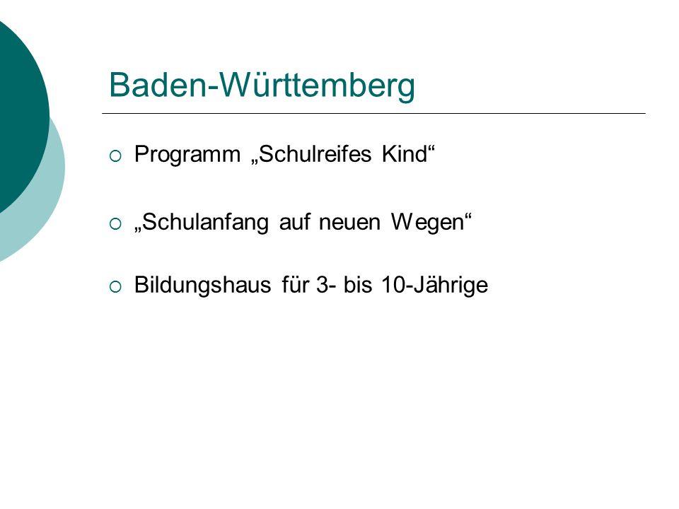 """Baden-Württemberg  Programm """"Schulreifes Kind""""  """"Schulanfang auf neuen Wegen""""  Bildungshaus für 3- bis 10-Jährige"""