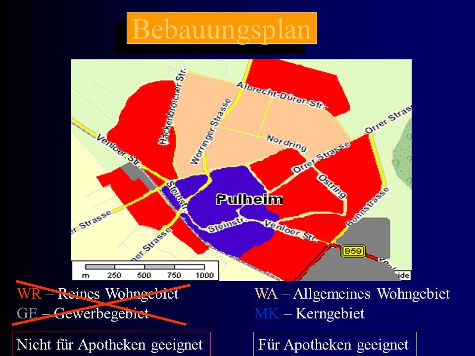 Bebauungsplan WR – Reines WohngebietWA – Allgemeines Wohngebiet Nicht für Apotheken geeignetFür Apotheken geeignet GE – GewerbegebietMK – Kerngebiet