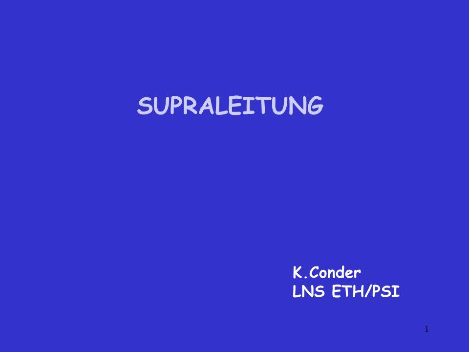 1 SUPRALEITUNG K.Conder LNS ETH/PSI