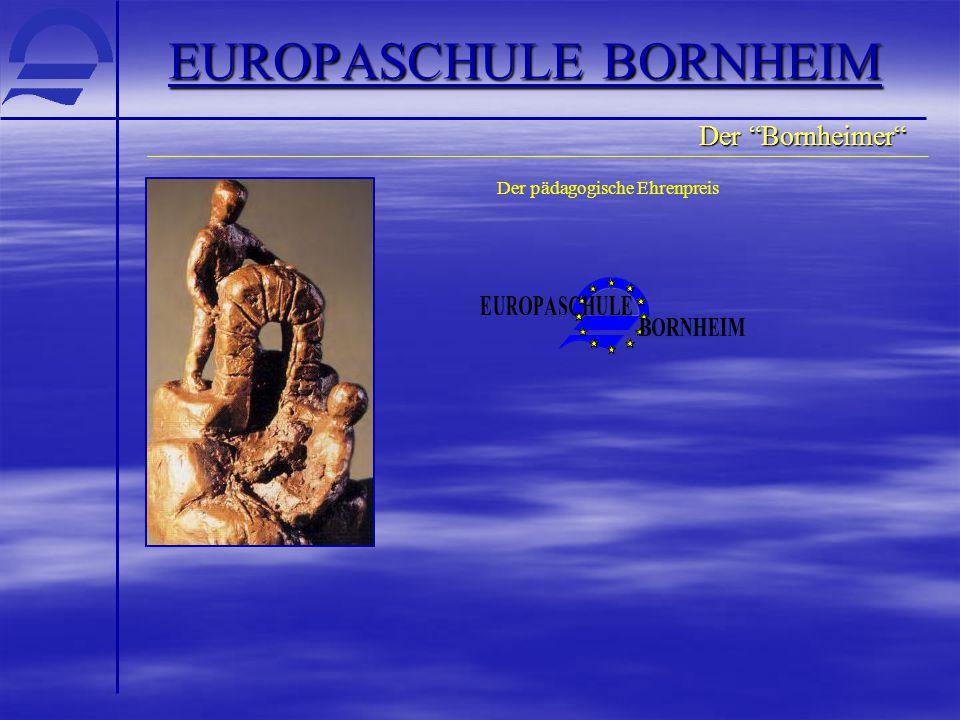"""EUROPASCHULE BORNHEIM Der pädagogische Ehrenpreis Der """"Bornheimer"""""""