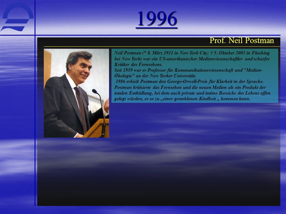 1996 Neil Postman (* 8.März 1931 in New York City; † 5.