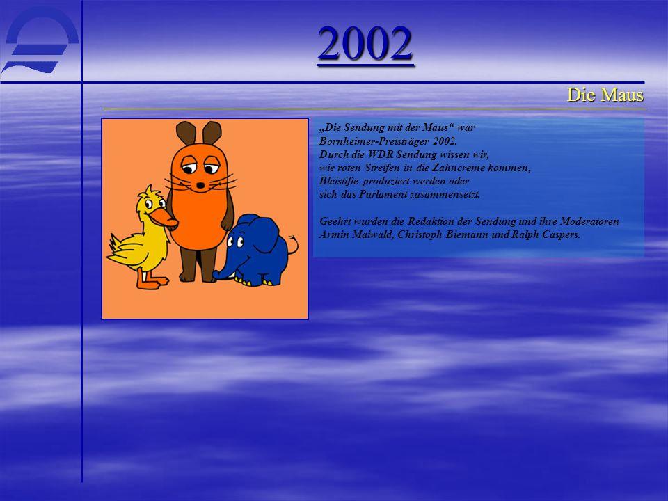 """Die Maus """"Die Sendung mit der Maus"""" war Bornheimer-Preisträger 2002. Durch die WDR Sendung wissen wir, wie roten Streifen in die Zahncreme kommen, Ble"""