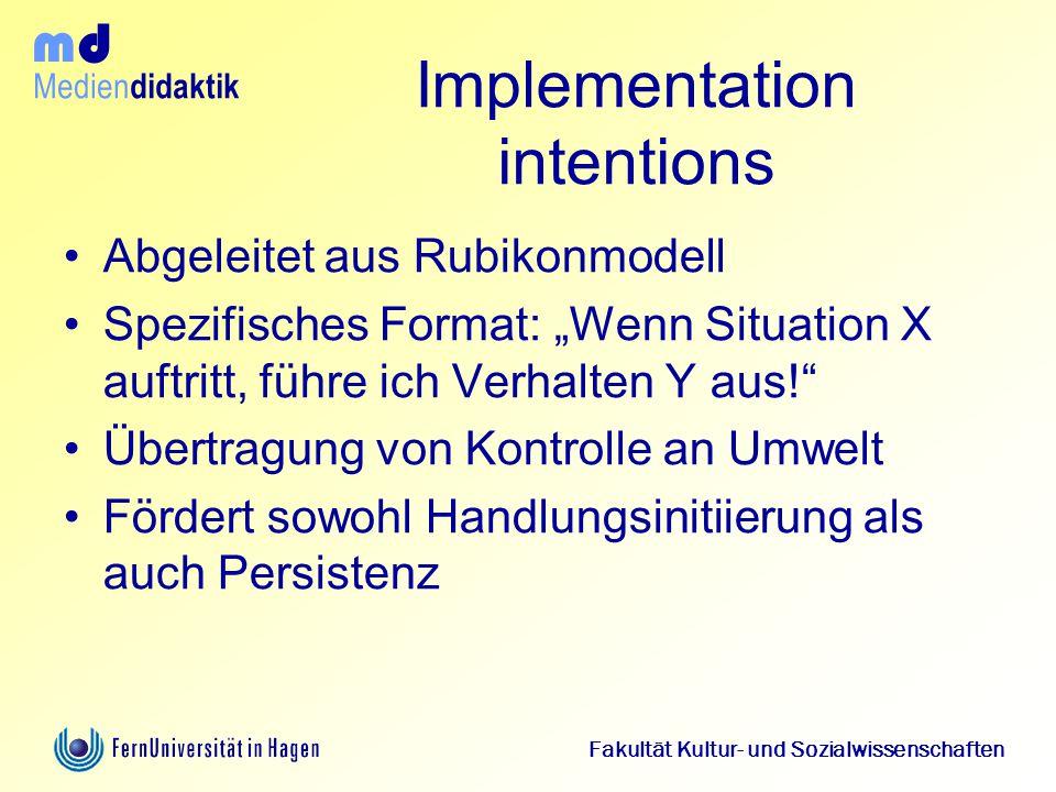 """Medien didaktik d m Fakultät Kultur- und Sozialwissenschaften Implementation intentions Abgeleitet aus Rubikonmodell Spezifisches Format: """"Wenn Situat"""