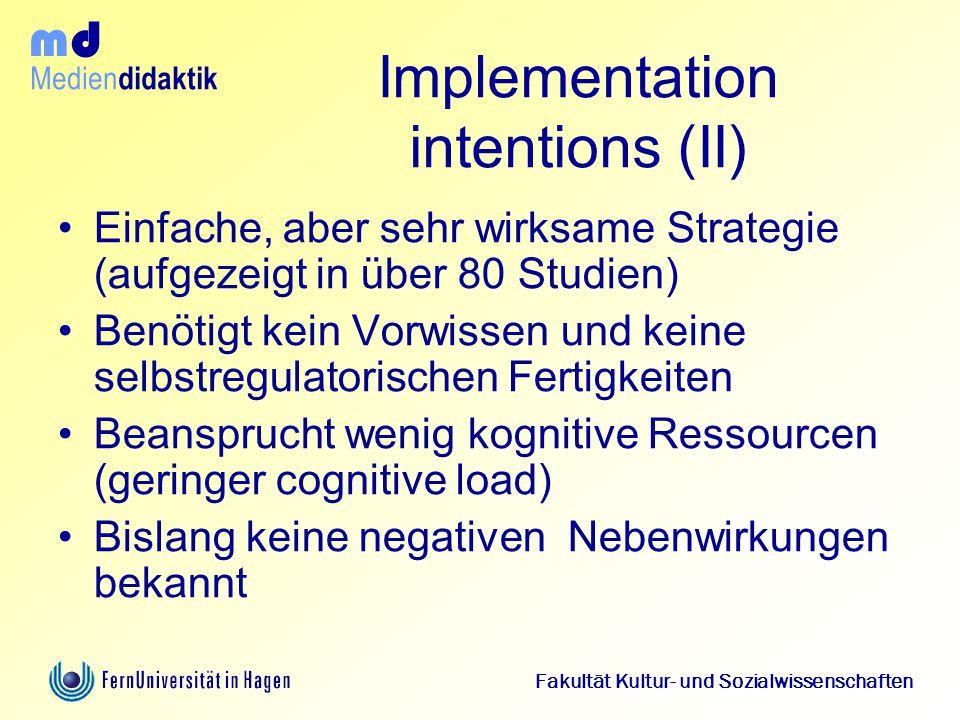 Medien didaktik d m Fakultät Kultur- und Sozialwissenschaften Implementation intentions (II) Einfache, aber sehr wirksame Strategie (aufgezeigt in übe