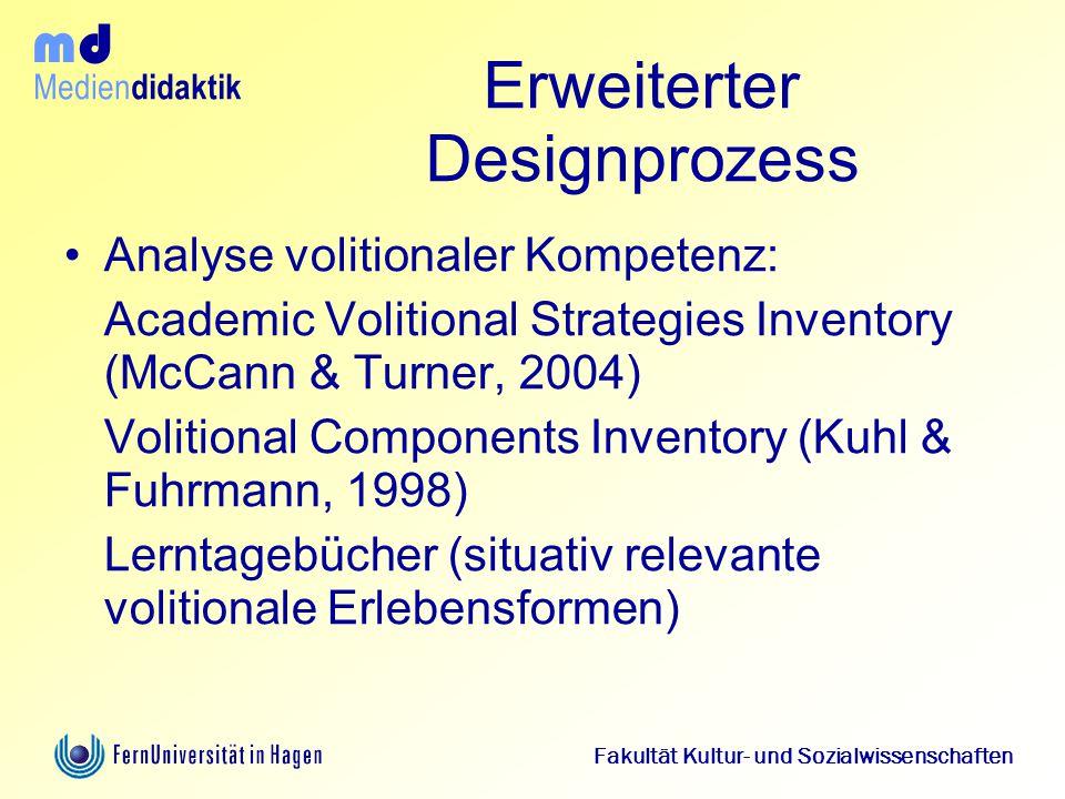Medien didaktik d m Fakultät Kultur- und Sozialwissenschaften Erweiterter Designprozess Analyse volitionaler Kompetenz: Academic Volitional Strategies