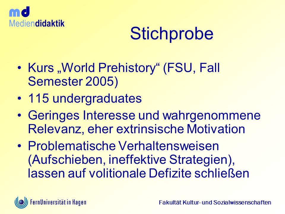 "Medien didaktik d m Fakultät Kultur- und Sozialwissenschaften Stichprobe Kurs ""World Prehistory"" (FSU, Fall Semester 2005) 115 undergraduates Geringes"