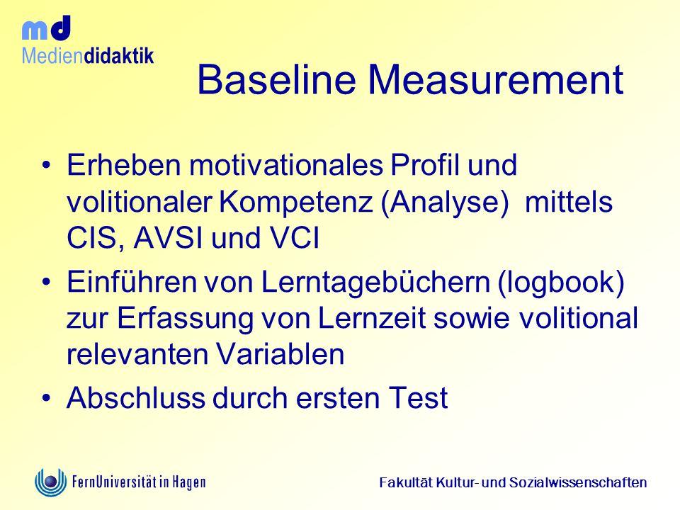 Medien didaktik d m Fakultät Kultur- und Sozialwissenschaften Baseline Measurement Erheben motivationales Profil und volitionaler Kompetenz (Analyse)