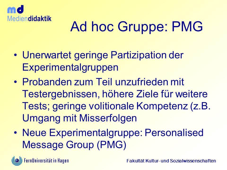 Medien didaktik d m Fakultät Kultur- und Sozialwissenschaften Ad hoc Gruppe: PMG Unerwartet geringe Partizipation der Experimentalgruppen Probanden zu