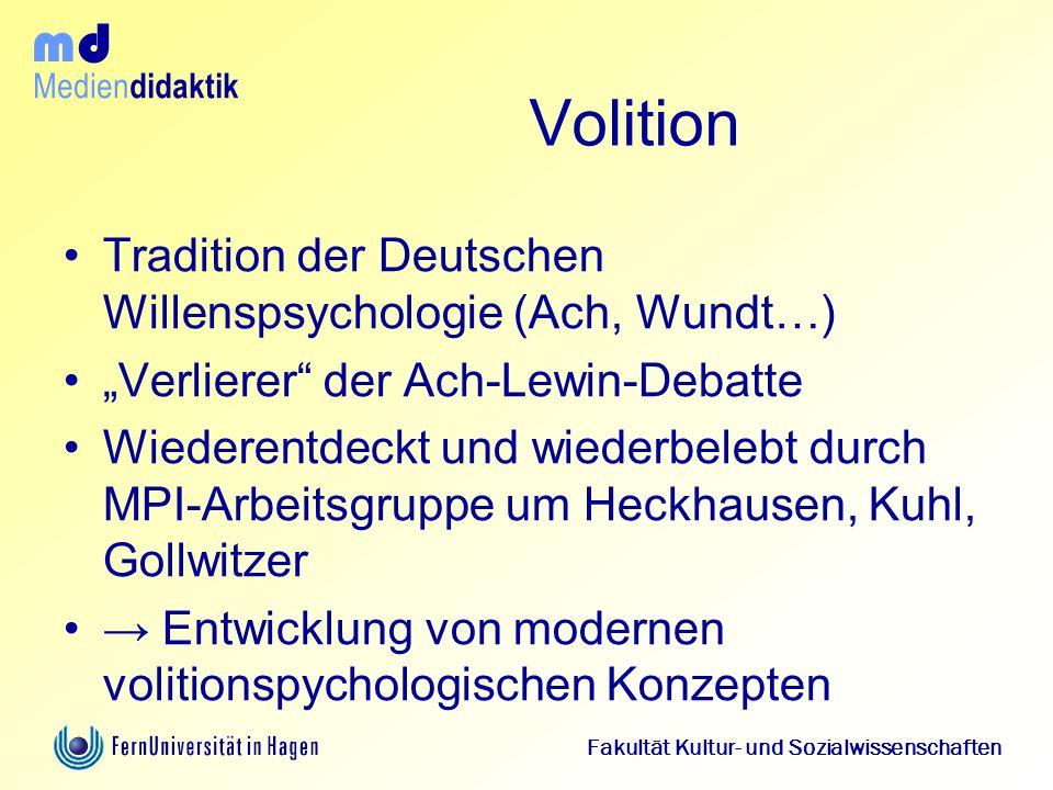 """Medien didaktik d m Fakultät Kultur- und Sozialwissenschaften Volition Tradition der Deutschen Willenspsychologie (Ach, Wundt…) """"Verlierer"""" der Ach-Le"""