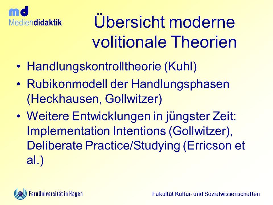 Medien didaktik d m Fakultät Kultur- und Sozialwissenschaften Übersicht moderne volitionale Theorien Handlungskontrolltheorie (Kuhl) Rubikonmodell der