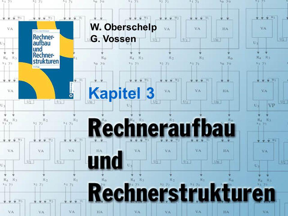 Rechneraufbau & Rechnerstrukturen, Folie 3.1 © W. Oberschelp, G. Vossen W. Oberschelp G. Vossen Kapitel 3