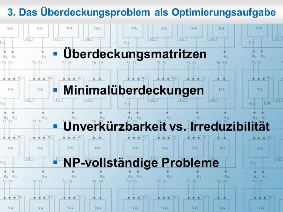 Rechneraufbau & Rechnerstrukturen, Folie 3.2 © W. Oberschelp, G. Vossen 3. Das Überdeckungsproblem als Optimierungsaufgabe  Überdeckungsmatritzen  M
