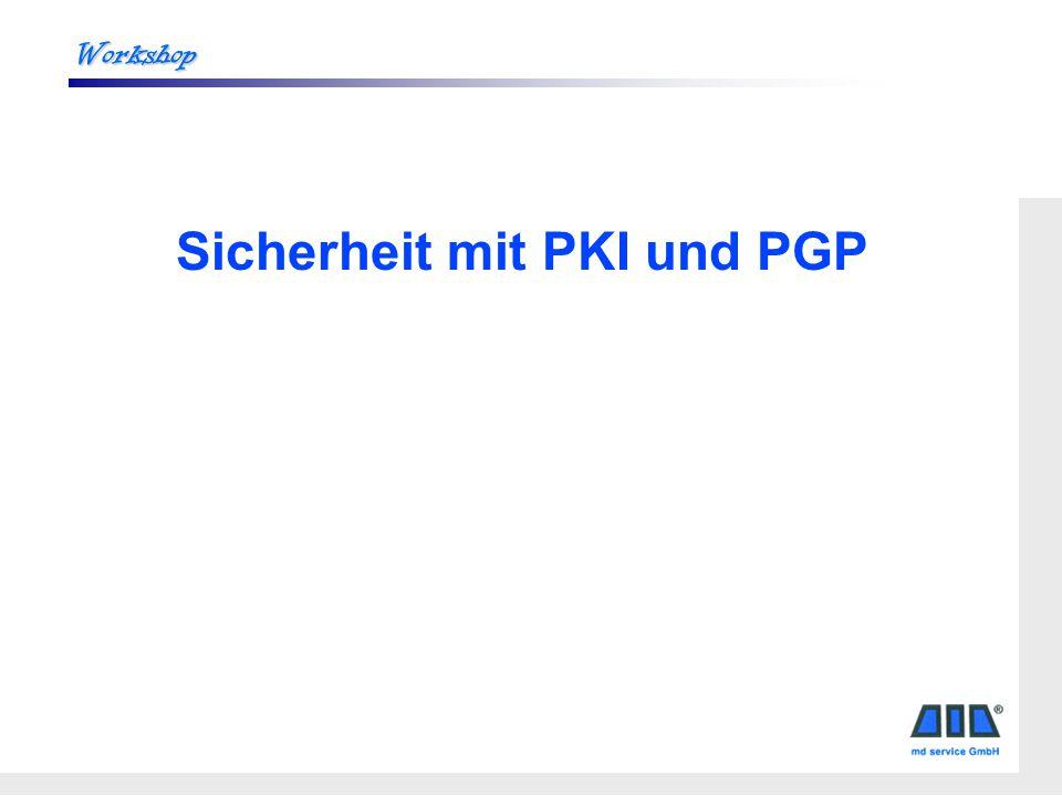 Workshop Sicherheit mit PKI und PGP