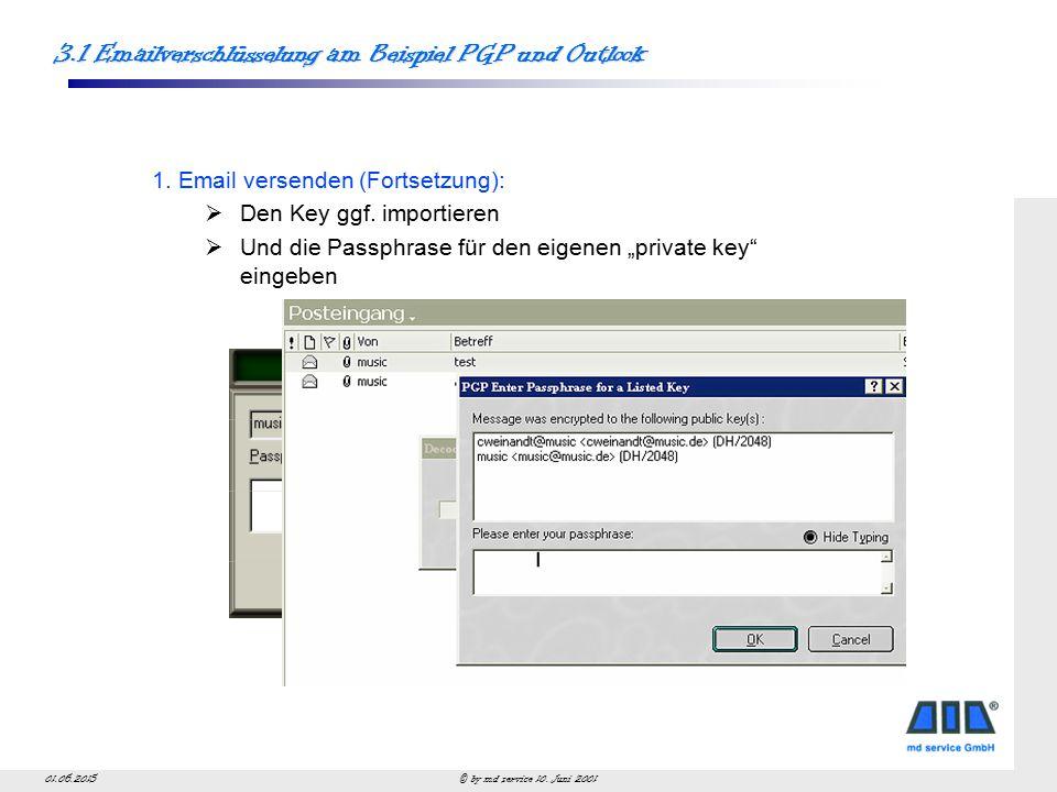 © by md service 10. Juni 200101.06.2015 1. Email versenden (Fortsetzung):  Den Key ggf.