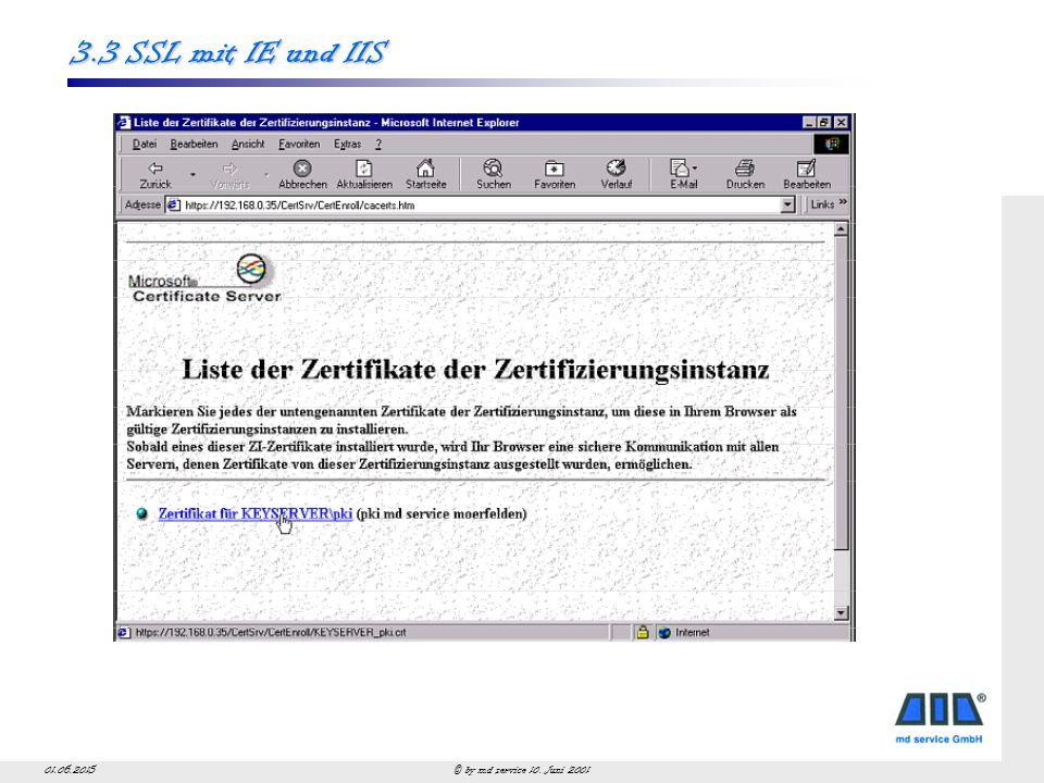 © by md service 10. Juni 200101.06.2015 3.3 SSL mit IE und IIS