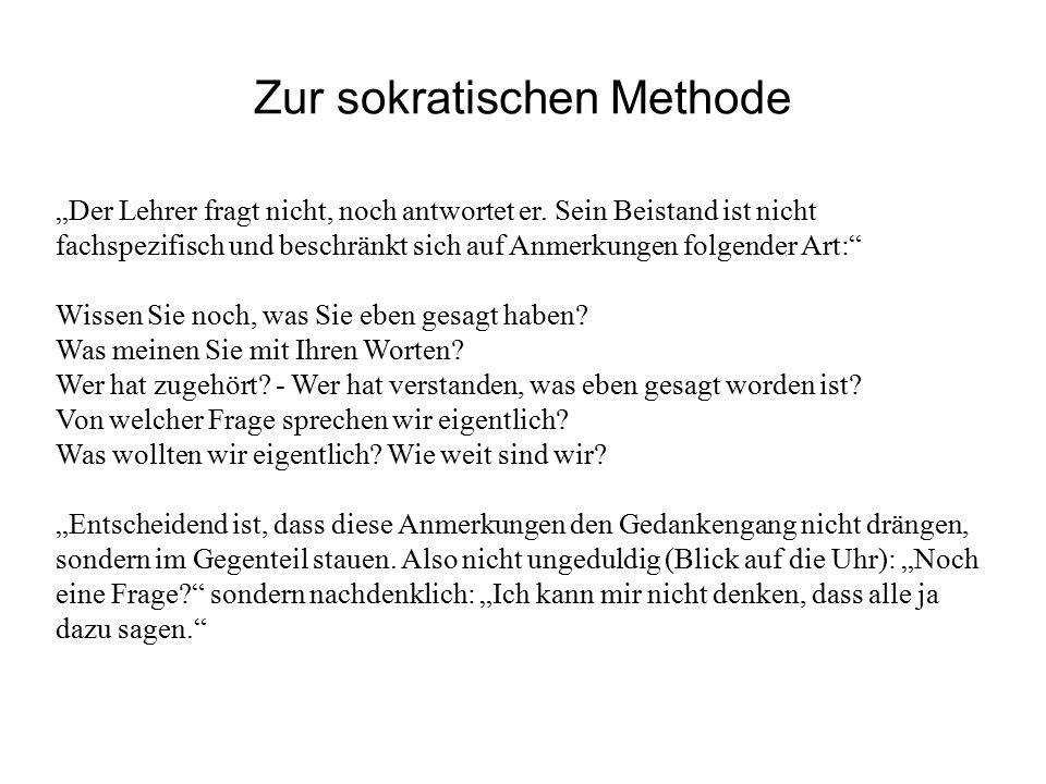 """Zur sokratischen Methode """"Der Lehrer fragt nicht, noch antwortet er."""