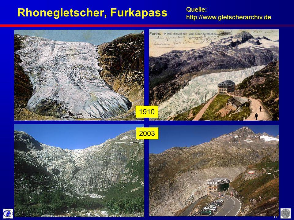 11 Rhonegletscher, Furkapass 1910 2003 Quelle: http://www.gletscherarchiv.de