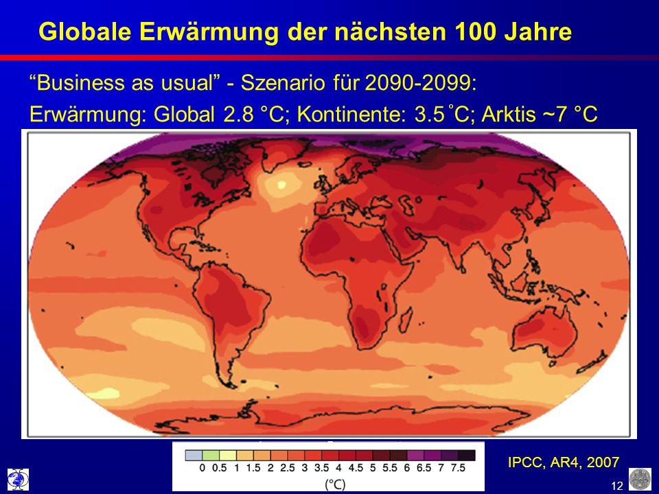 "12 Globale Erwärmung der nächsten 100 Jahre IPCC, AR4, 2007 ""Business as usual"" - Szenario für 2090-2099: Erwärmung: Global 2.8 °C; Kontinente: 3.5 °"