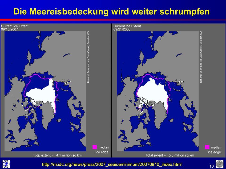 13 Die Meereisbedeckung wird weiter schrumpfen http://nsidc.org/news/press/2007_seaiceminimum/20070810_index.html